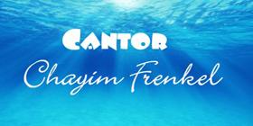 Frenkel, Cantor Chayim